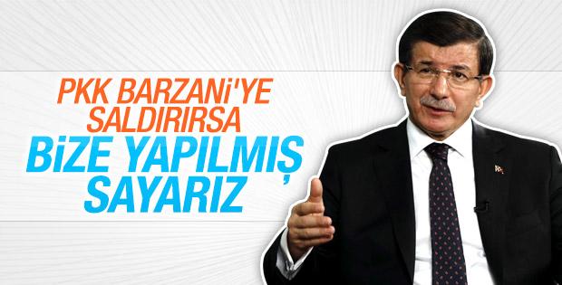 Davutoğlu: PKK Barzani'yi tehdit ederse kendimize sayarız