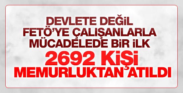 2692 kişinin memuriyetine son verildi