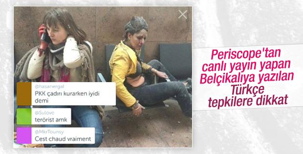 Periscope yayını yapan Belçikalıya Türklerden tepki