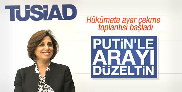 TÜSİAD'dan hükümete mesaj: Rusya'yla barışın