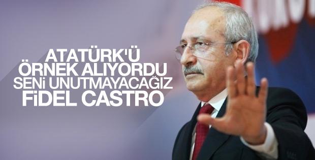 Kılıçdaroğlu da Castro için 'Atatürk'ü örnek aldı' dedi