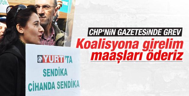 CHP'nin gazetesi Yurt'ta grev var