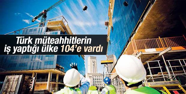 Türk müteahhitlerin iş yaptığı ülke 104'e vardı
