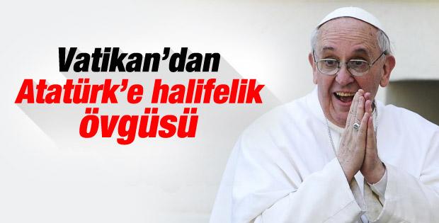 Vatikan'dan Atatürk'lü halifelik mesajı