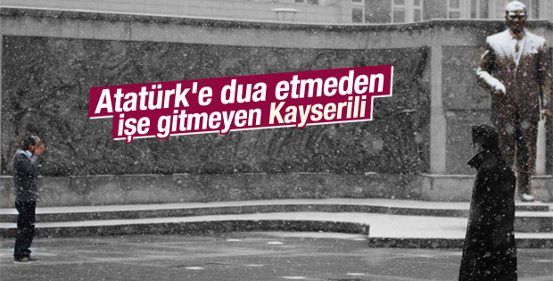 Kayserili adam işe gitmeden önce Atatürk'e dua etti