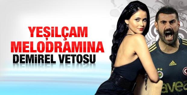 Volkan Demirel'den eşine dizi vetosu