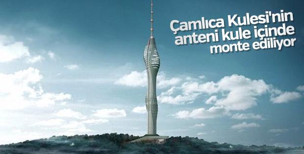 Çamlıca Kulesi'nin anteni kule içinde monte ediliyor