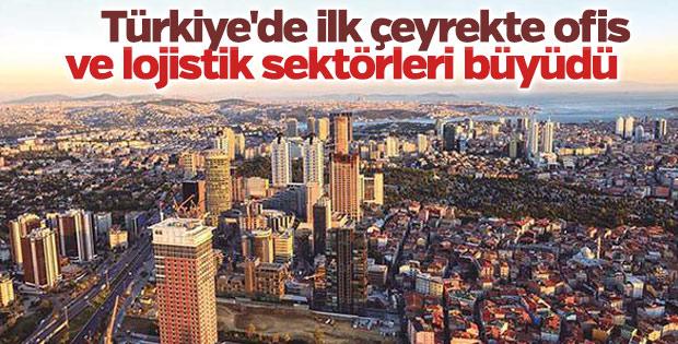 Türkiye'de ilk çeyrekte ofis ve lojistik sektörleri büyüdü