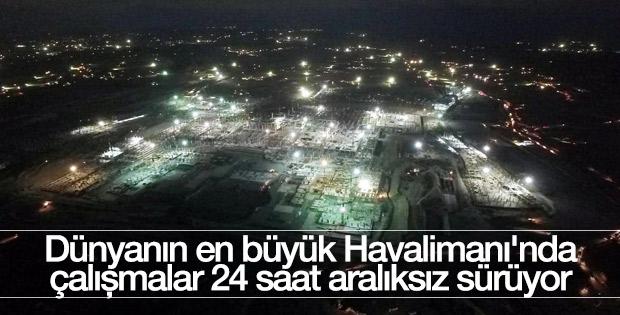 3. Havalimanı'nın inşaatı gece gündüz devam ediyor