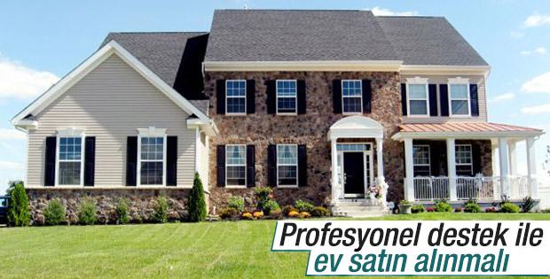 Profesyonel destek ile ev satın alınmalı