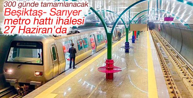 Beşiktaş- Sarıyer metro hattı ihalesi 27 Haziran'da
