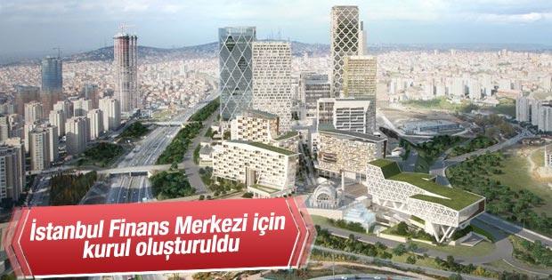 İstanbul Finans Merkezi için özel bir kurul oluşturuldu