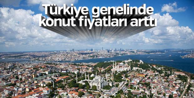 Türkiye genelinde konut fiyatları yükseldi