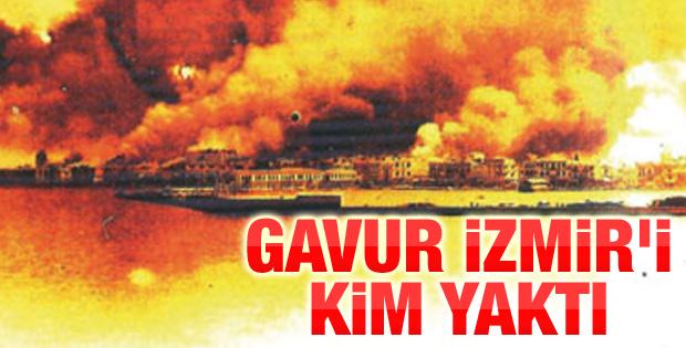 1922'de 'Gâvur İzmir'i kim yaktı
