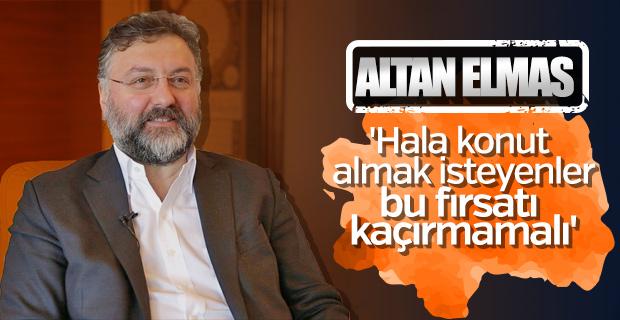 Altan Elmas: 2018'de yabancıya satış rekoru kırılacak