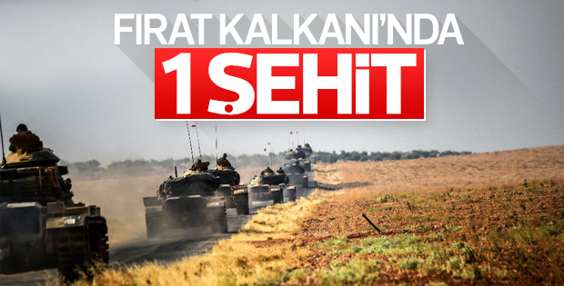Fırat Kalkanı'nda 1 Türk askeri şehit