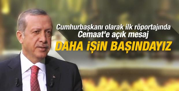Cumhurbaşkanı Erdoğan: Daha işin başındayız İZLE