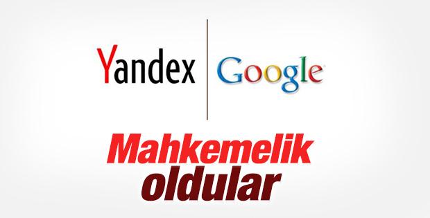 Yandex ve Google mahkemelik oldu