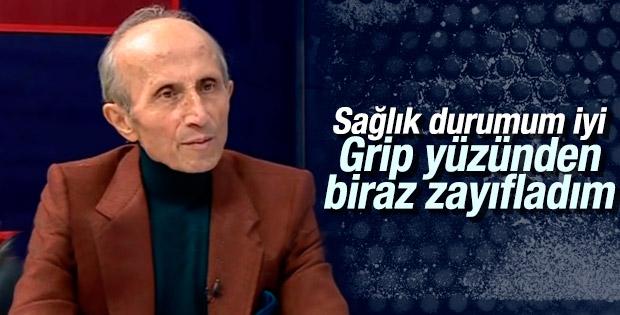 Yaşar Nuri Öztürk grip nedeniyle zayıfladı