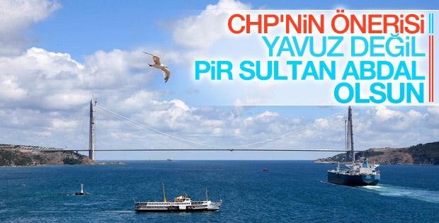 CHP'den 3. Köprü için Pir Sultan çıkışı