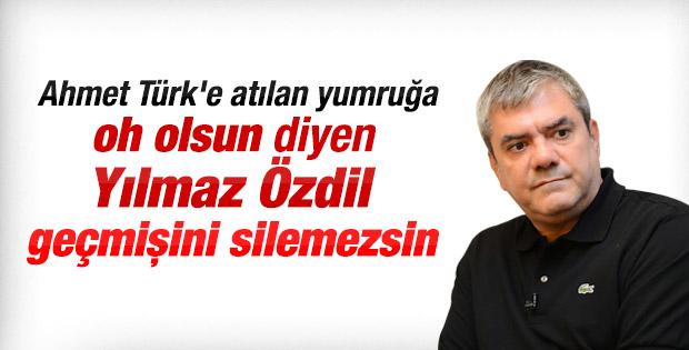 Yılmaz Özdil Ahmet Türk'e atılan yumruğu savunmuştu