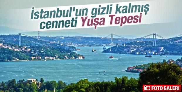 İstanbul'un gizli kalmış cenneti Yuşa Tepesi