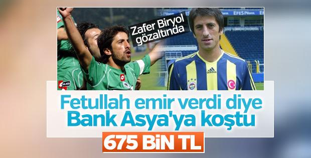Zafer Biryol'dan Bank Asya'ya 675 bin TL