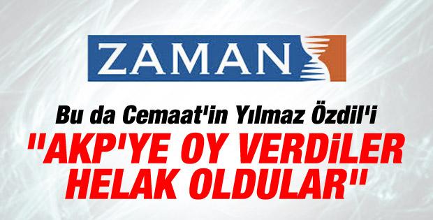 Zaman yazarı: AKP'ye oy verdiler helak oldular