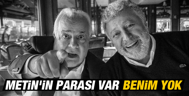 Zeki Alasya: Metin'in parası var benim yok