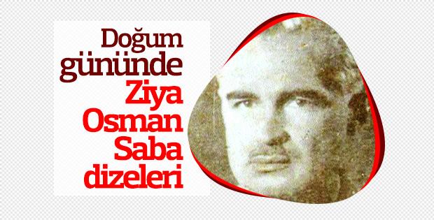Ziya Osman Saba'yı dizeleriyle anıyoruz